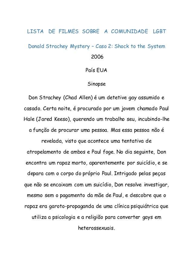LISTA DE FILMES SOBRE A COMUNIDADE LGBT Donald Strachey Mystery – Caso 2: Shock to the System 2006 País EUA Sinopse Don St...