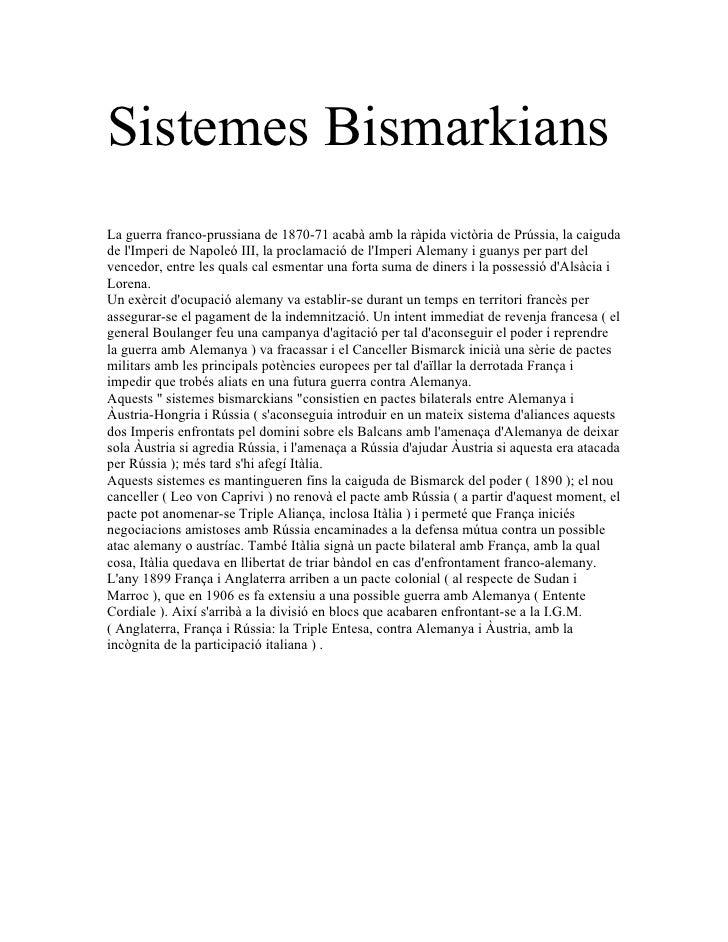 Sistemes Bismarkians La guerra franco-prussiana de 1870-71 acabà amb la ràpida victòria de Prússia, la caiguda de l'Imperi...