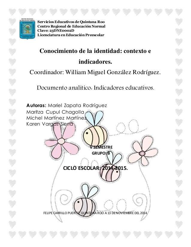 Conocimiento de la identidad: contexto e indicadores. Coordinador: William Miguel González Rodríguez. Documento analítico:...