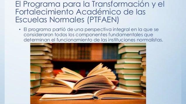 el programa para la transformación y el fortalecimiento académico de