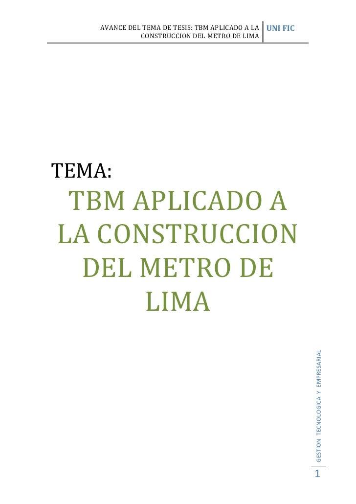 TEMA:<br />TBM APLICADO A LA CONSTRUCCION DEL METRO DE LIMA<br />TBM  (MAQUINA  ESCABADORA  DE TUNELES)<br />Una tunelador...