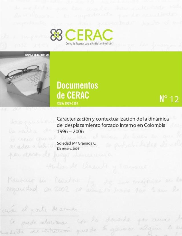 12 Caracterización y contextualización de la dinámica del desplazamiento forzado interno en Colombia 1996 – 2006 Soledad M...