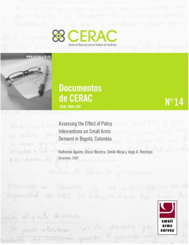 Documento CERAC No. 14: Assessing the Effect of Policy Interventions on Small Arms Demand in Bogotá, Colombia