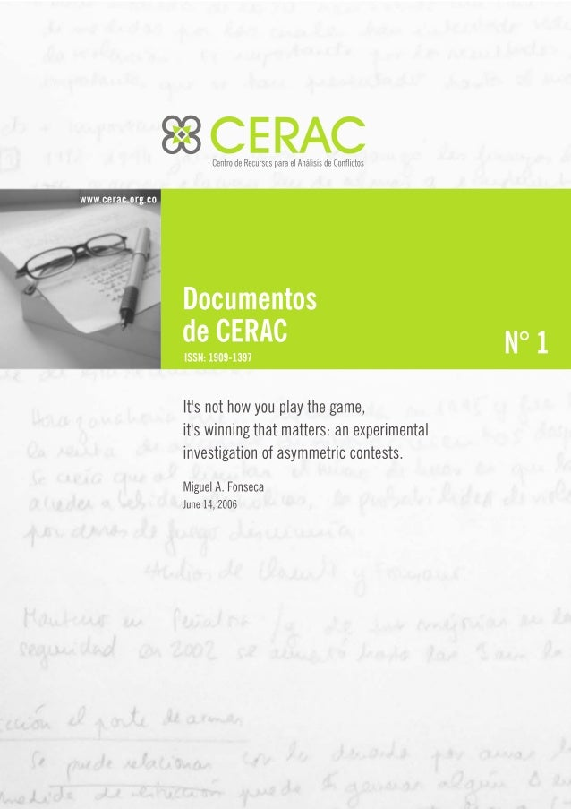 Documento CERAC No. 1: It's not how you play the game, it's winning that matters: an experimental investigation of asymmetric contests