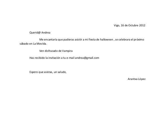 Vigo, 16 de Octubre 2012       Querid@ Andrea              Me encantaría que pudieras asistir a mi fiesta de halloween , s...