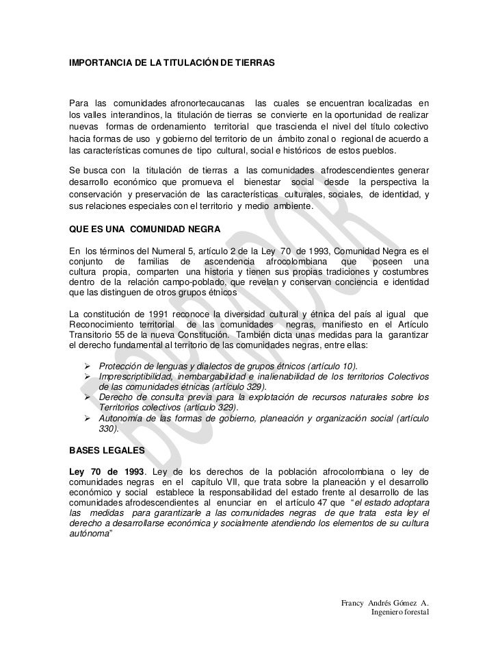 IMPORTANCIA DE LA TITULACIÓN DE TIERRASPara las comunidades afronortecaucanas las cuales se encuentran localizadas enlos v...