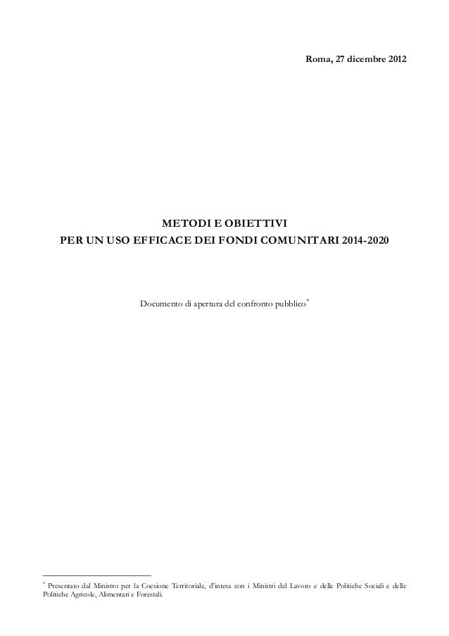 Documento completo   metodi e obiettivi per un uso efficace dei fondi comunitari 2014-2020