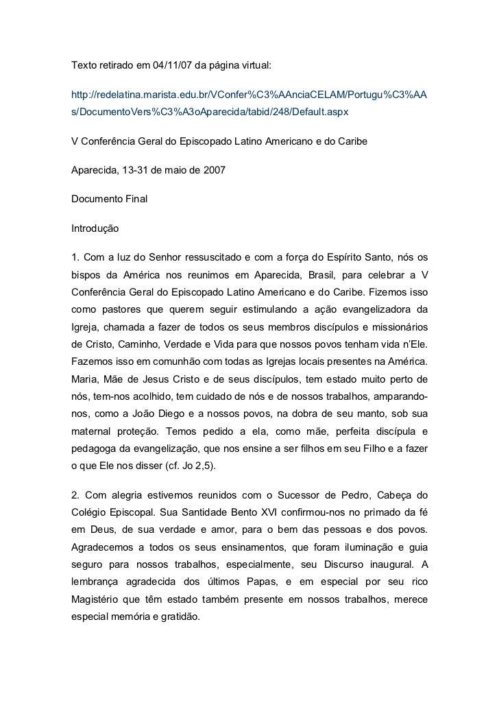 Texto retirado em 04/11/07 da página virtual:http://redelatina.marista.edu.br/VConfer%C3%AAnciaCELAM/Portugu%C3%AAs/Docume...