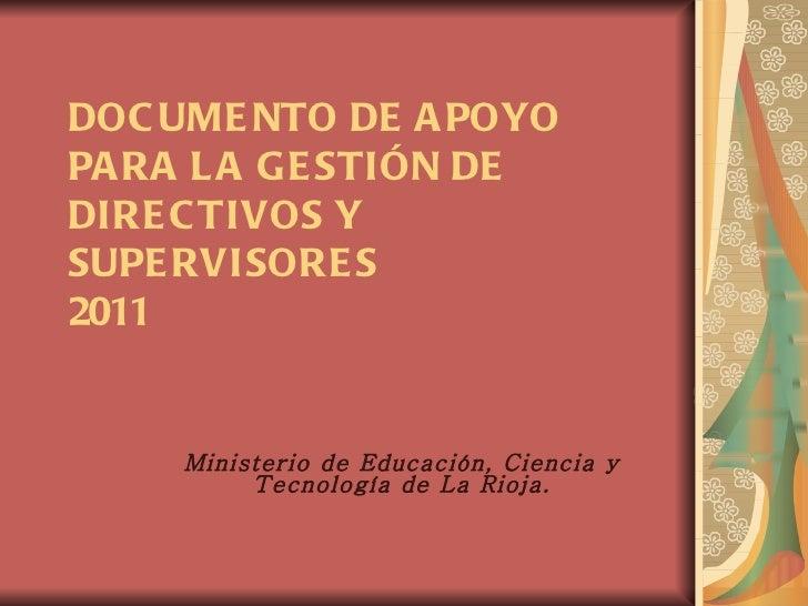 DOCUMENTO DE APOYO PARA LA GESTIÓN DE DIRECTIVOS Y SUPERVISORES 2011 Ministerio de Educación, Ciencia y Tecnología de La R...