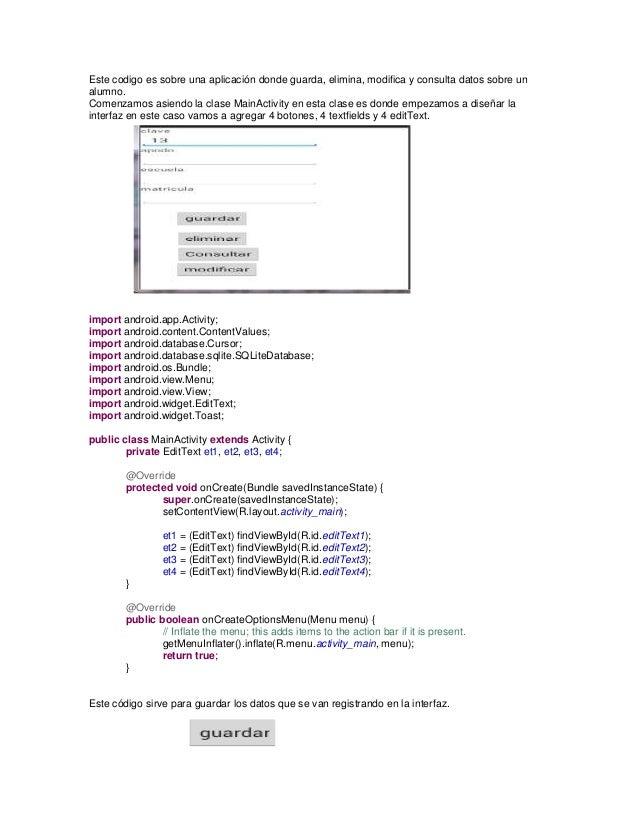 Este codigo es sobre una aplicación donde guarda, elimina, modifica y consulta datos sobre un alumno. Comenzamos asiendo l...