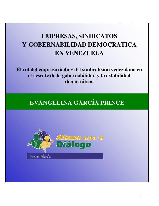 EMPRESAS, SINDICATOS Y GOBERNABILIDAD DEMOCRATICA EN VENEZUELA El rol del empresariado y del sindicalismo venezolano en el...