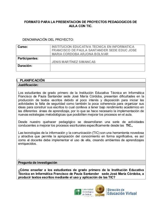 FORMATO PARA LA PRESENTACION DE PROYECTOS PEDAGOGICOS DE                          AULA CON TIC.   DENOMINACIÓN DEL PROYECT...