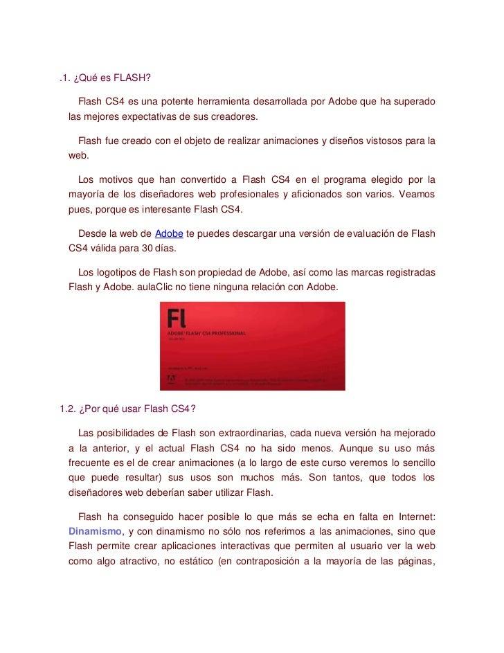 .1. ¿Qué es FLASH?<br />Flash CS4 es una potente herramienta desarrollada por Adobe que ha superado las mejores expectativ...