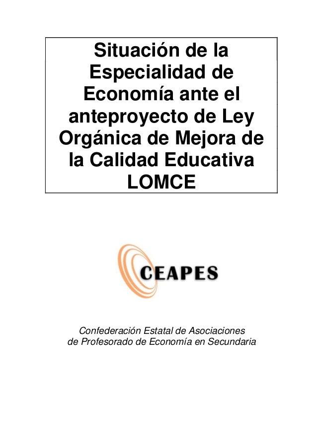 Situación de la    Especialidad de   Economía ante el anteproyecto de LeyOrgánica de Mejora de la Calidad Educativa       ...
