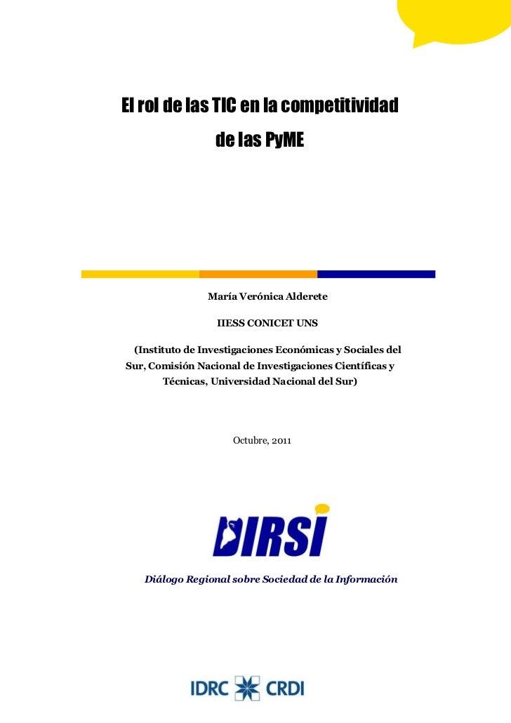 El rol de las TIC en la competitividad                  de las PyME                María Verónica Alderete                ...