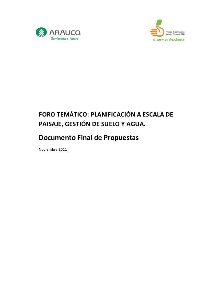 FORO TEMÁTICO: PLANIFICACIÓN A ESCALA DEPAISAJE, GESTIÓN DE SUELO Y AGUA.Documento Final de PropuestasNoviembre 2011