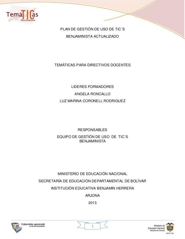 1 PLAN DE GESTIÓN DE USO DE TIC´S BENJAMINISTA ACTUALIZADO TEMÁTICAS PARA DIRECTIVOS DOCENTES LIDERES FORMADORES ANGELA RO...
