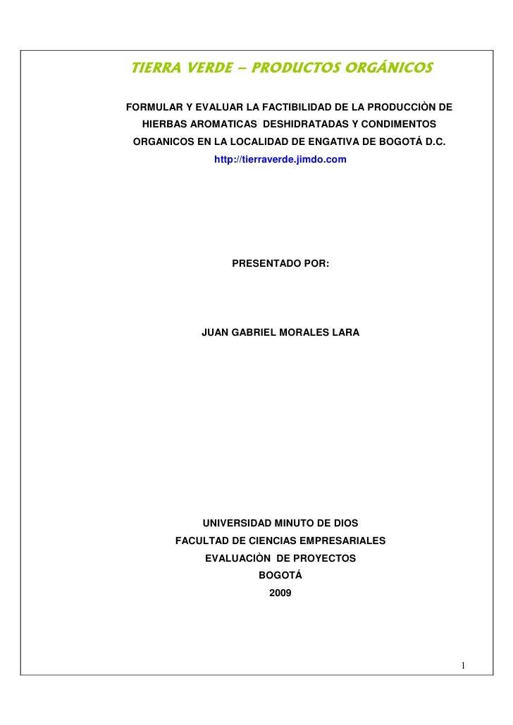 FORMULAR Y EVALUAR LA FACTIBILIDAD DE LA PRODUCCIÒN DE HIERBAS AROMATICAS  DESHIDRATADAS Y CONDIMENTOS ORGANICOS EN LA LOCALIDAD DE ENGATIVA DE BOGOTÁ D.C.