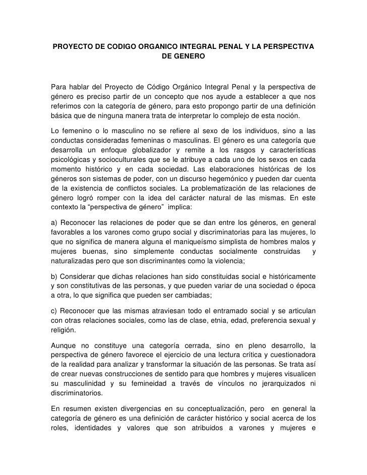 PROYECTO DE CODIGO ORGANICO INTEGRAL PENAL Y LA PERSPECTIVA                       DE GENEROPara hablar del Proyecto de Cód...