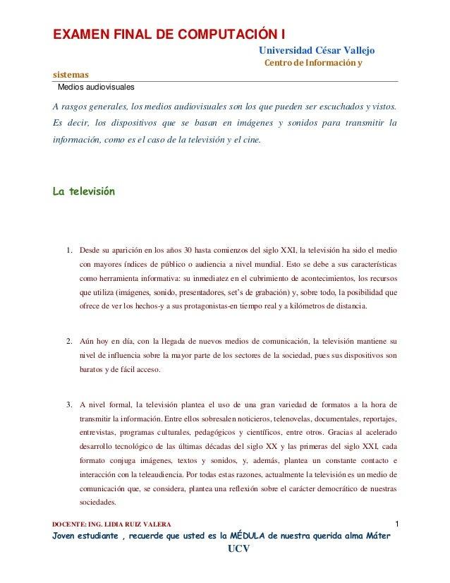 EXAMEN FINAL DE COMPUTACIÓN I Universidad César Vallejo Centro de Información y sistemas Medios audiovisuales  A rasgos ge...