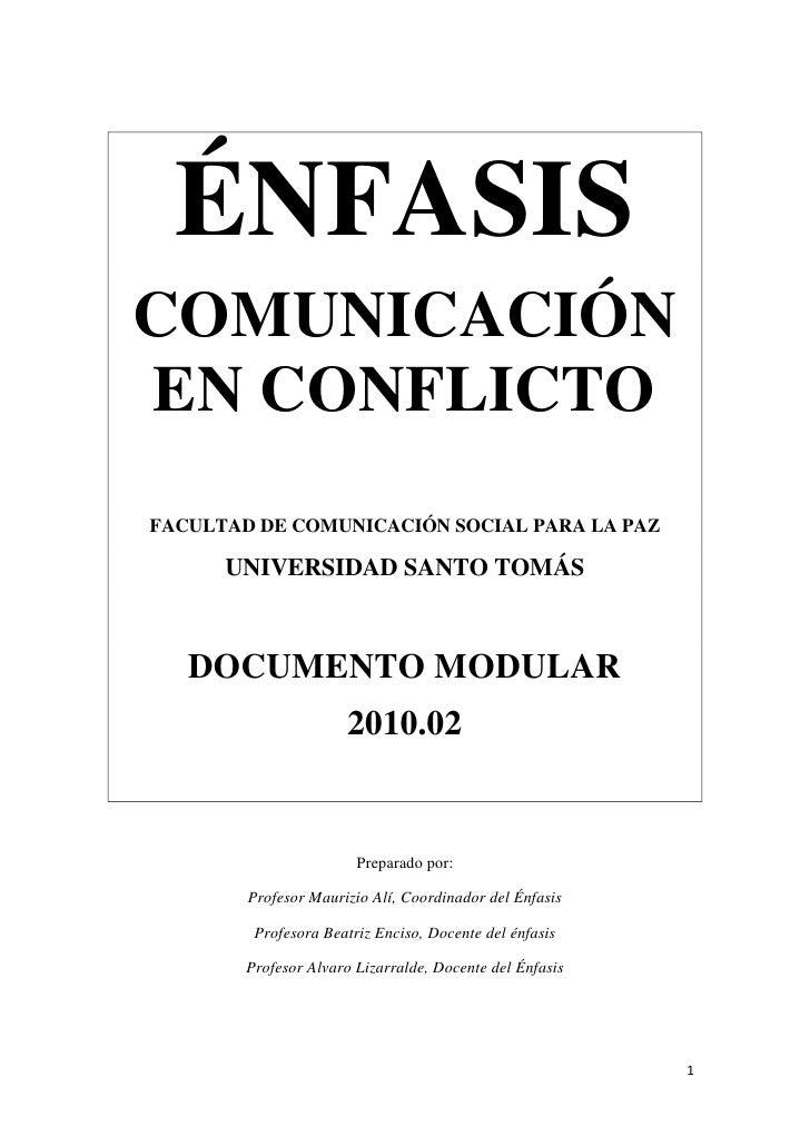ÉNFASIS COMUNICACIÓN EN CONFLICTO FACULTAD DE COMUNICACIÓN SOCIAL PARA LA PAZ        UNIVERSIDAD SANTO TOMÁS       DOCUMEN...