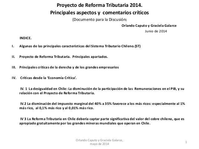Proyecto de Reforma Tributaria 2014. Principales aspectos y comentarios críticos (Documento para la Discusión) Orlando Cap...