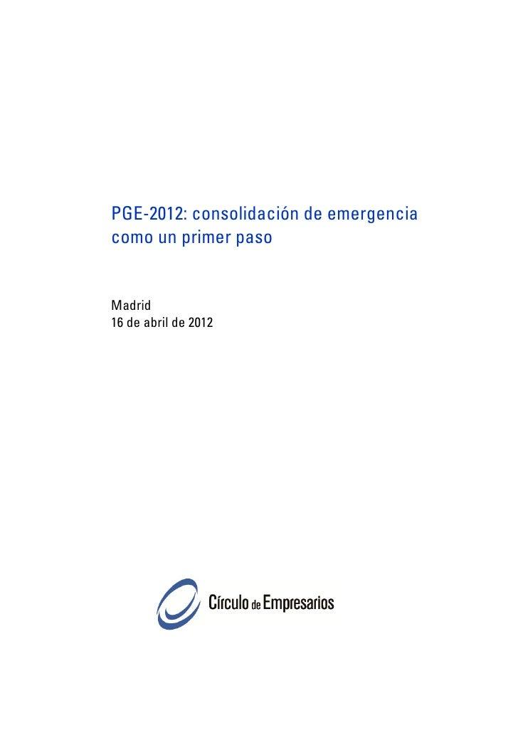 PGE-2012: consolidación de emergenciacomo un primer pasoMadrid16 de abril de 2012