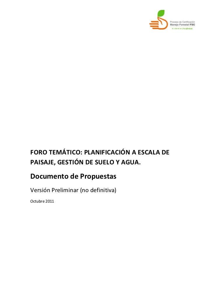 FORO TEMÁTICO: PLANIFICACIÓN A ESCALA DEPAISAJE, GESTIÓN DE SUELO Y AGUA.Documento de PropuestasVersión Preliminar (no def...