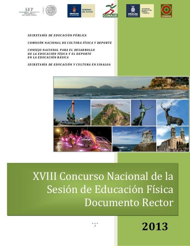 1XVIII Concurso Nacional de laSesión de Educación FísicaDocumento Rector2013SECRETARÍA DE EDUCACIÓN PÚBLICACOMISIÓN NACION...