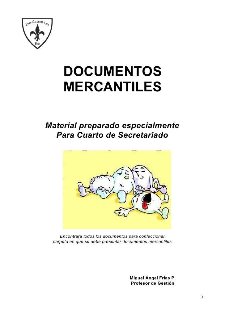 DOCUMENTOS     MERCANTILESMaterial preparado especialmente  Para Cuarto de Secretariado    Encontrará todos los documentos...