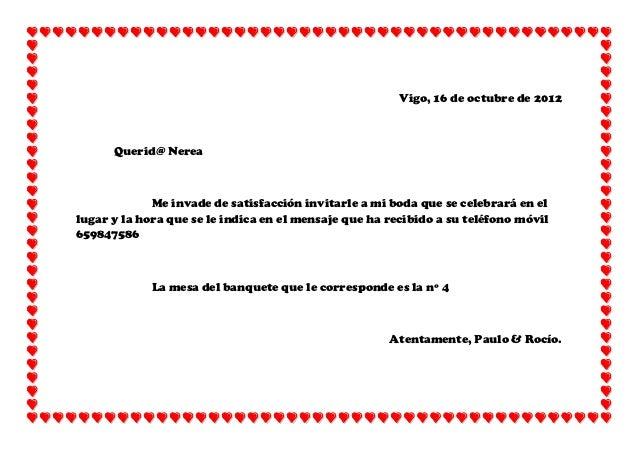 Vigo, 16 de octubre de 2012      Querid@ Nerea             Me invade de satisfacción invitarle a mi boda que se celebrará ...