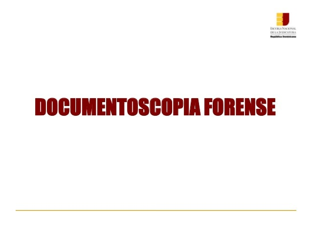 DOCUMENTOSCOPIA FORENSE