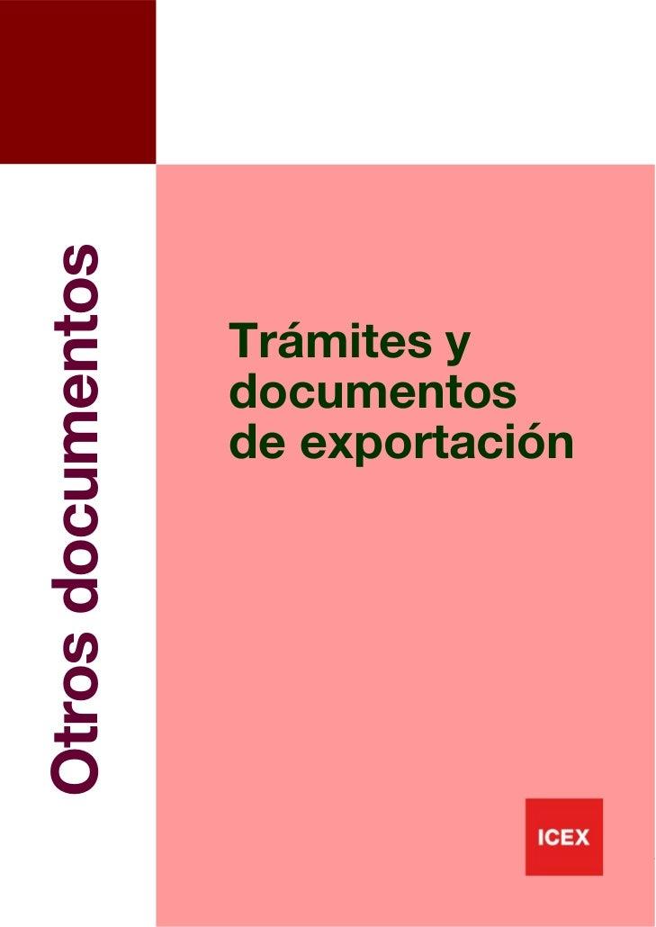 Otros documentos                   Trámites y                   documentos                   de exportación               ...