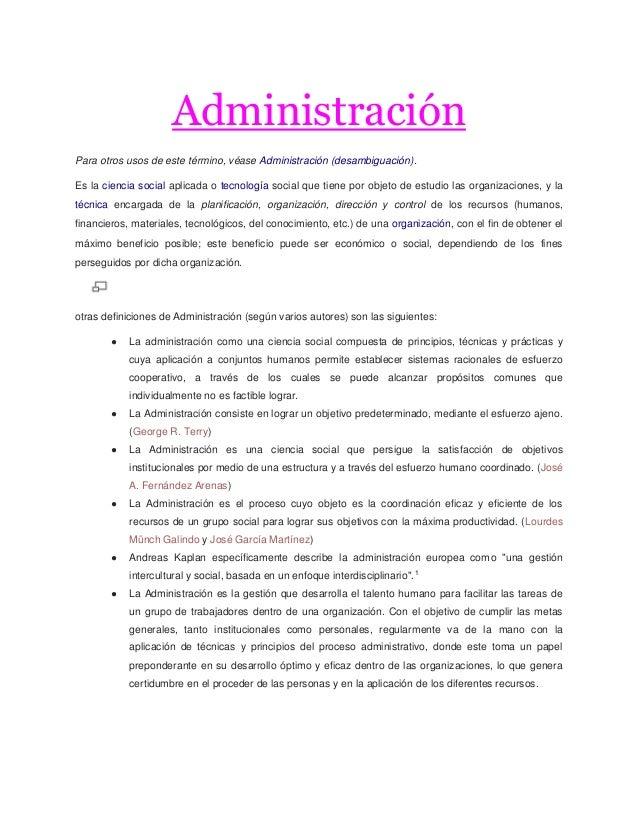 Administración Para otros usos de este término, véase Administración (desambiguación). Es la ciencia social aplicada o tec...