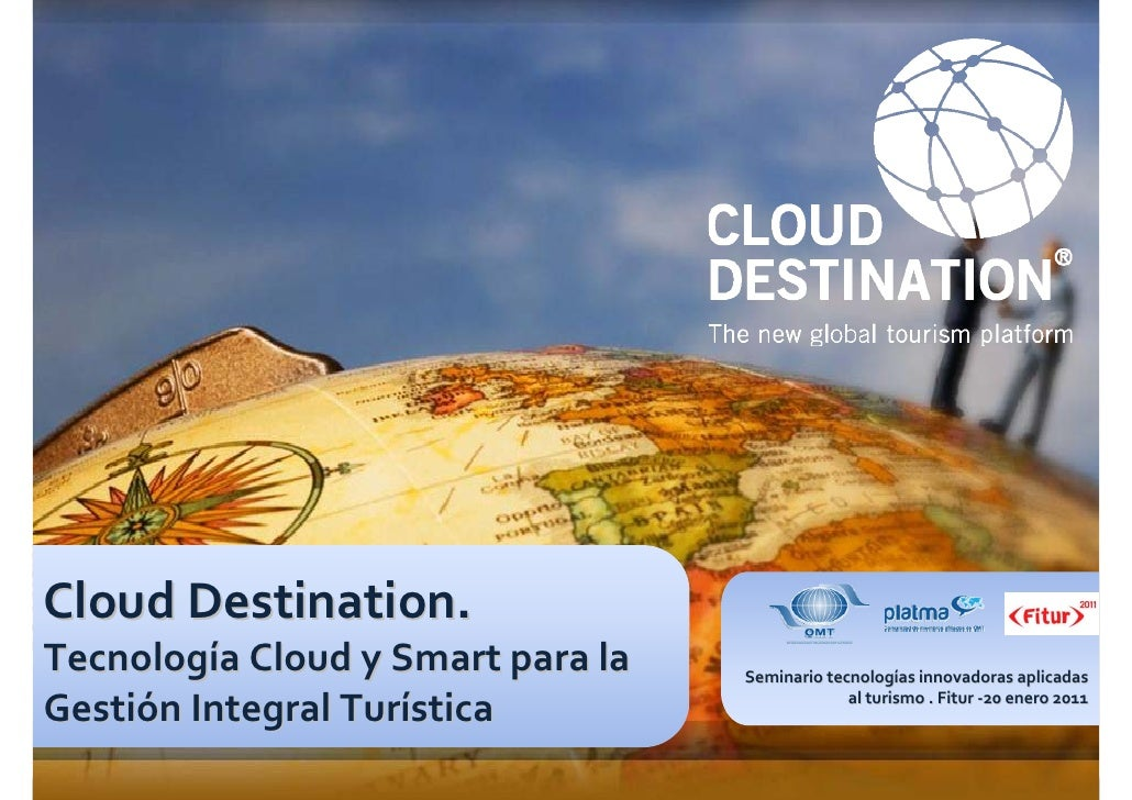 Cloud Destination.Tecnología Cloud y Smart para la   Seminario tecnologías innovadoras aplicadasGestión Integral Turística...