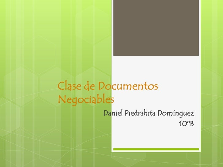 Clase de DocumentosNegociables        Daniel Piedrahita Domínguez                               10ºB