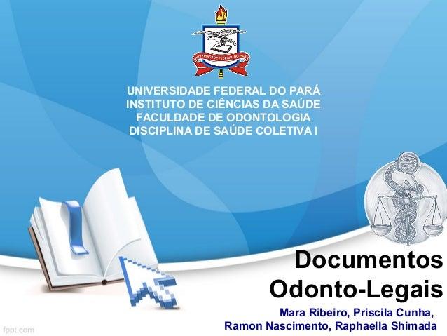 UNIVERSIDADE FEDERAL DO PARÁ INSTITUTO DE CIÊNCIAS DA SAÚDE FACULDADE DE ODONTOLOGIA DISCIPLINA DE SAÚDE COLETIVA I  Docum...