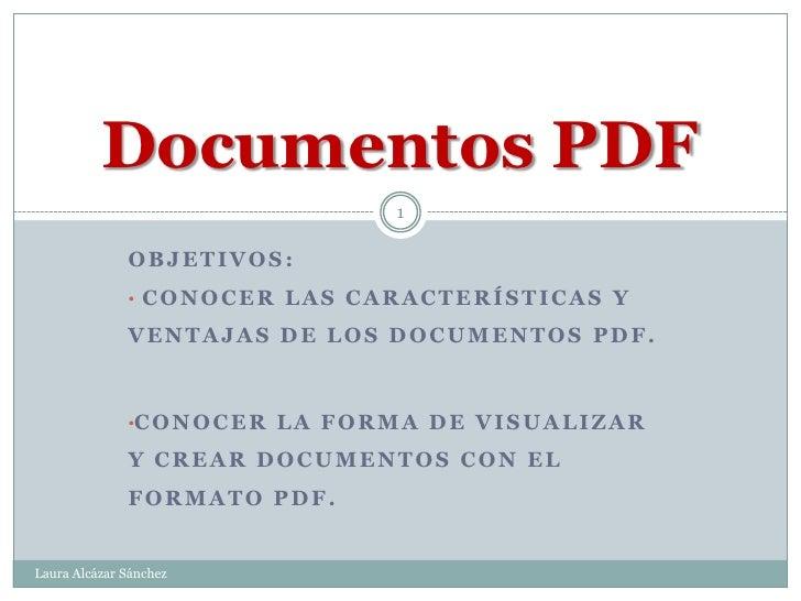 Documentos PDF                                          1                OBJETIVOS:               • CONOCER LAS CARACTERÍS...