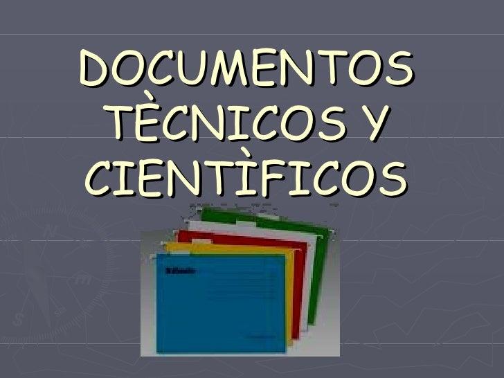 Documentos tècnicos y cientìficos