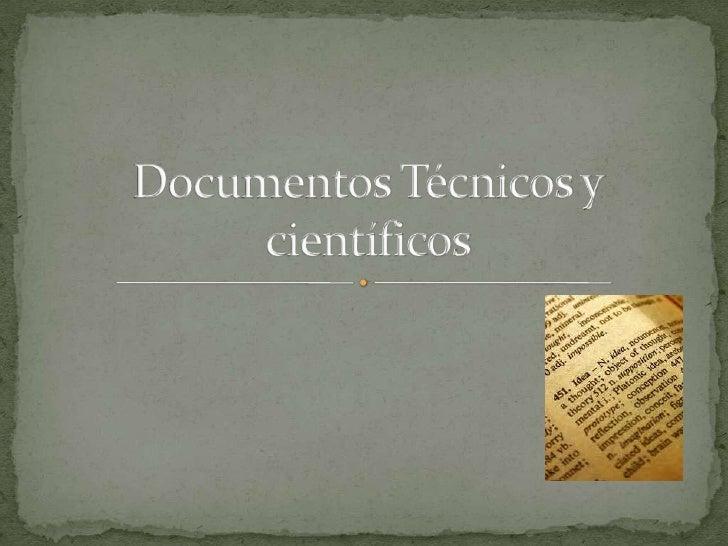 Documentos Técnicos y científicos <br />