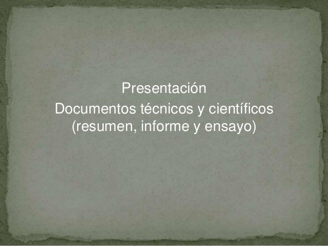 Presentación Documentos técnicos y científicos (resumen, informe y ensayo)