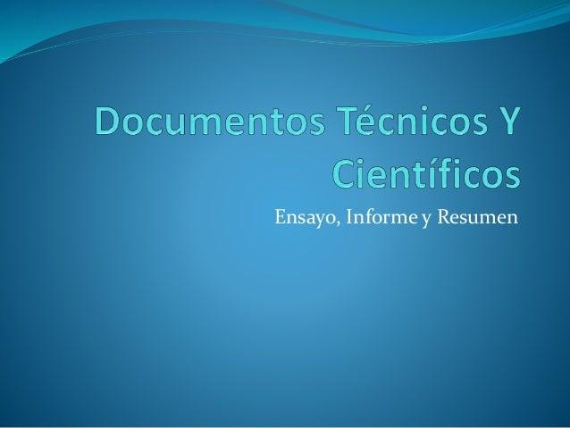 Ensayo, Informe y Resumen