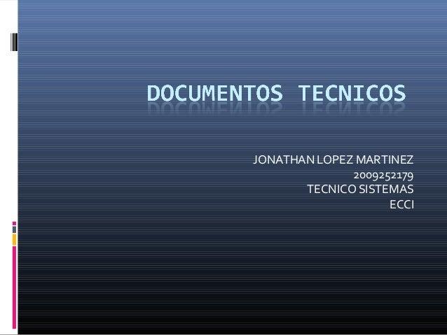 JONATHAN LOPEZ MARTINEZ 2009252179 TECNICO SISTEMAS ECCI