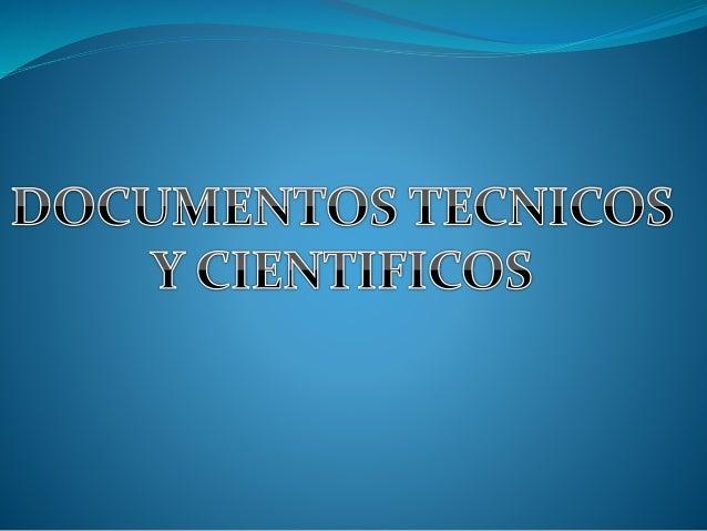 Son aquellos textos pertenecientes a las ciencias experimentales puras y a las ciencias aplicadas en sus vertientes tecnol...
