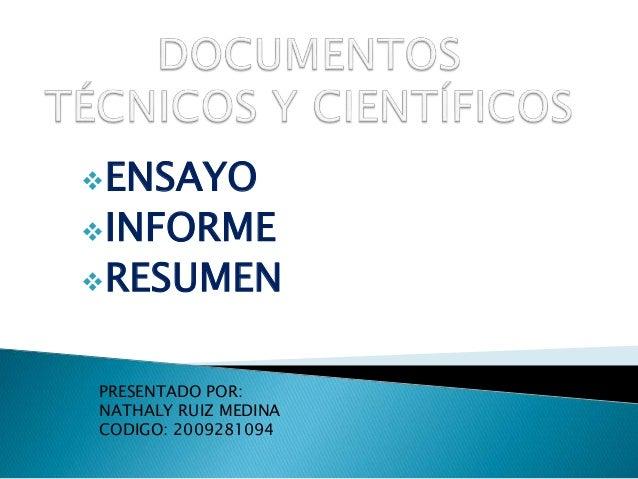 ENSAYO INFORME RESUMEN PRESENTADO POR: NATHALY RUIZ MEDINA CODIGO: 2009281094