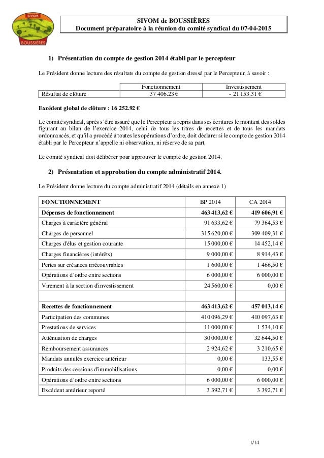 1/14 SIVOM de BOUSSIÈRES Document préparatoire à la réunion du comité syndical du 07-04-2015 1) Présentation du compte de ...
