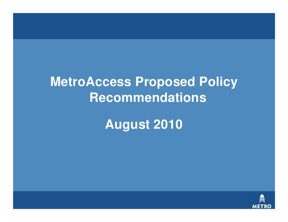 MetroAccess Proposed Policy      Recommendations         August 2010