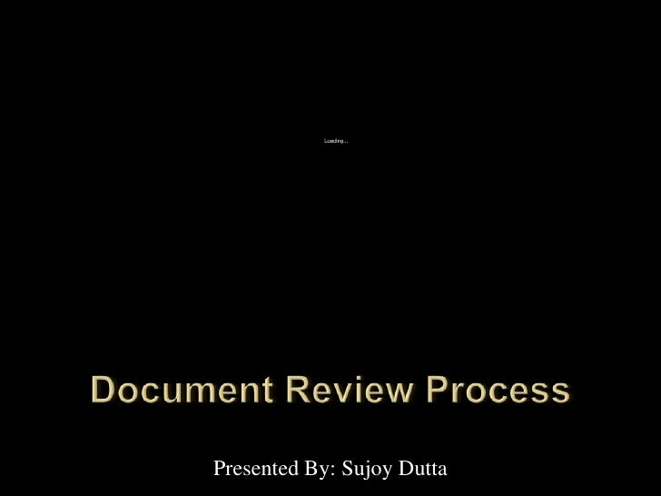 Document Review Process<br />Presented By: SujoyDutta<br />