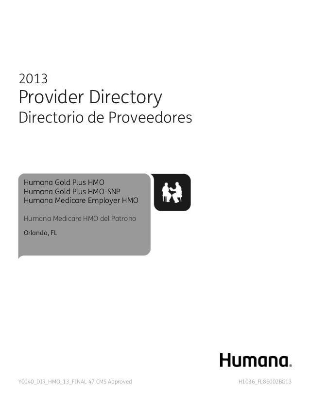 2013  Provider Directory  Directorio de Proveedores  Humana Gold Plus HMO Humana Gold Plus HMO-SNP Humana Medicare Employe...