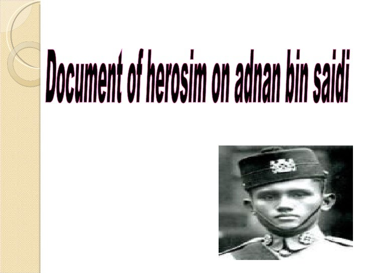 Document of herosim on adnan bin saidi